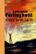 Lawrence Ferlinghetti: Ve snu ve snu snil jsem sen
