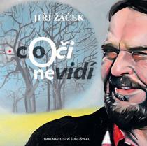 Jiří Žáček: Co oči nevidí
