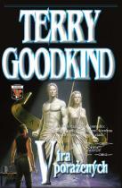 Terry Goodkind: Meč pravdy 6 - Víra poražených
