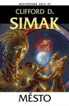 Clifford D. Simak: Město - Mistrovská díla SF