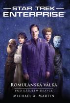 Michal A. Martin: Star Trek Enterprise – Romulanská válka 1 – Pod křídlem dravce