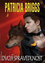 Patricia Briggs: Alfa a Omega 3 - Dvojí spravedlnost