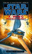 Michael A. Stackpole: Star Wars - X-Wing 2 - Wedgův gambit