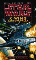 Michael A. Stackpole: Star Wars - X-Wing 4 - Bactová válka