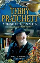 Terry Pratchett: A Blink of the Screen - Collected Shorter Fiction