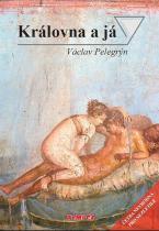Václav Pelegrýn: Královna a já