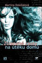 Martina Doležalová: Ztracené cesty na útěku domů
