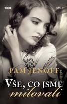 Pam Jenoff: Vše, co jsme milovali