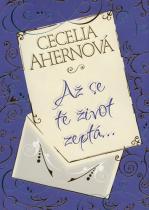 Cecelia Ahernová: Až se tě Život zeptá…
