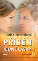 Anika Pastoreková: Příběh jedné lásky