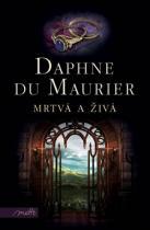 Daphne du Maurier: Mrtvá a živá