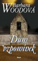 Barbara Woodová: Dům vzpomínek