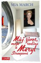 Mia March: Můj život, moje rodina a Meryl Streepová