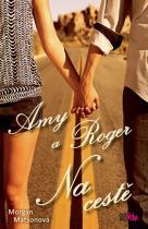 Morgan Matsonová: Amy a Roger - Na cestě