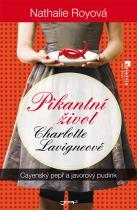 Nathalie Royová: Pikantní život Charlotte Lavigneové - Cayenský pepř a javorový pudink