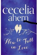 Cecelia Ahernová: How to Fall in Love