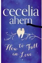 Cecelia Ahernová: How to Fall in Love