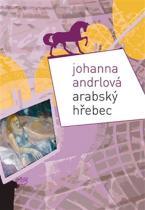 Johanna Andrlová: Arabský hřebec