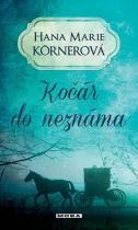 Hana Marie Körnerová: Kočár do neznáma