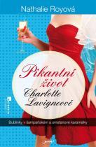 Nathalie Royová: Pikantní život Charlotte Lavigneové - Bublinky v šampaňském a smetanové karamelky