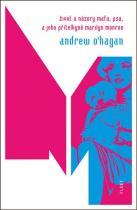 Andrew O´Hagan: Život a názory Mafa, psa, a jeho přítelkyně Marilyn Monroe