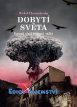 Michel Chossudovsky: Dobytí světa - Scénář třetí světové války