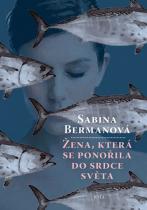 Sabina Bermanová: Žena, která se ponořila do srdce světa