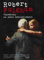 Robert Fulghum: Vzpomínky na jedno dobrodružství