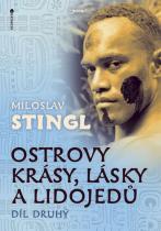 Miloslav Stingl: Ostrovy krásy, lásky a lidojedů - Díl druhý