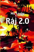 Mic Looby: Ráj 2.0