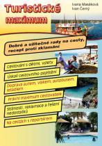 Černý Ivan, Masáková Ivana: Turistické maximum - Dobré a užitečné rady na cesty, recept proti zklamání