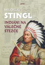 Miloslav Stingl: Indiáni na válečné stezce