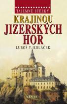 Luboš Y. Koláček: Tajemné stezky - Krajinou Jizerských hor