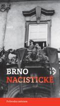 Konečný Michal, Brenner Alexandr: Brno nacistické - Průvodce městem