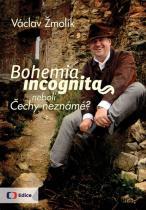 Václav Žmolík: Bohemia incognita neboli Čechy neznámé!