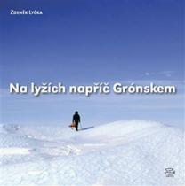 Zdeněk Lyčka: Na lyžích napříč Grónskem