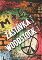 Kroš Mirek: Zastávka Woodstock