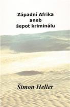 Šimon Heller: Západní Afrika aneb šepot kriminálu
