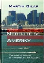 Martin Gilar: Nebojte se Ameriky