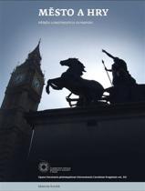 Kovář Martin: Město a hry. Příběh londýnských olympiád