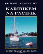 Richard Konkolski: Karibikem na Pacifik - Plavby za dobrodružstvím