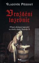 Vladimír Přibský: Vraždění lazebnic - Přísně střežené tajemství na dvoře císaře Rudolfa II.