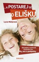 Lucie Müllerová: ...a postarej se o Elišku