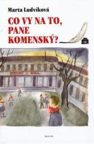 Marta Ludvíková: Co vy na to, pane Komenský?