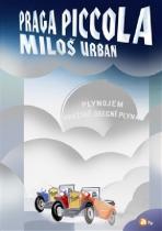 Miloš Urban: Praga piccola