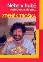 Zdeněk Troška: Nebe v hubě aneb Chrocht, chrocht....