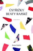 Beata Rajská: Ústřižky Beaty Rajské - Postřehy známé české módní návrhářky