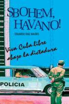 Eduardo Diaz Mauris: Sbohem, Havano!