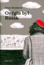 Irena Dousková: Oněgin byl Rusák