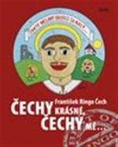 František Ringo Čech: Čechy krásné, Čechy mé...